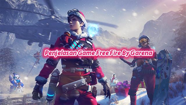 Penjelasan Game Free Fire By Garena