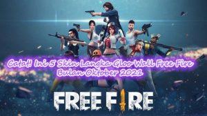 Catat! Ini 5 Skin Langka Gloo Wall Free Fire Bulan Oktober 2021
