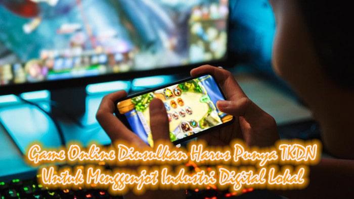 Game Online Diusulkan Harus Punya TKDN Untuk Menggenjot Industri Digital Lokal