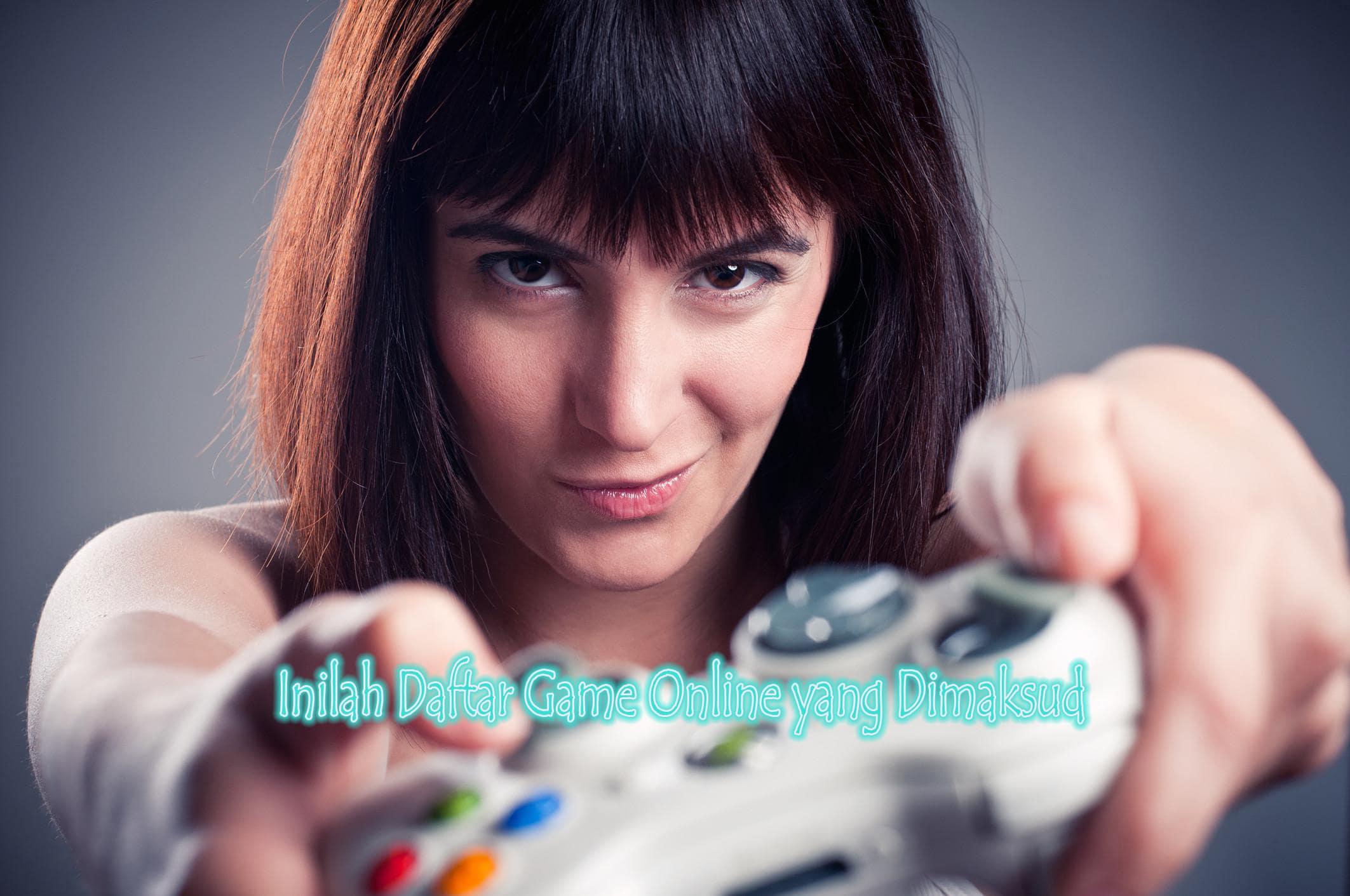Inilah Daftar Game Online yang Dimaksud