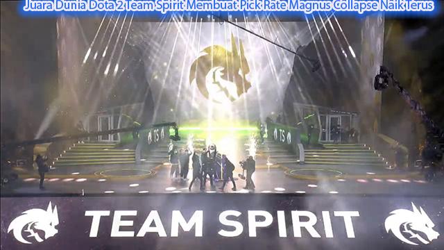 Juara Dunia Dota 2 Team Spirit Membuat Pick Rate Magnus Collapse Naik Terus