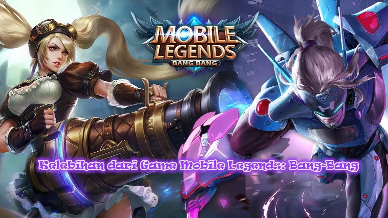 Kelebihan dari Game Mobile Legends: Bang-Bang