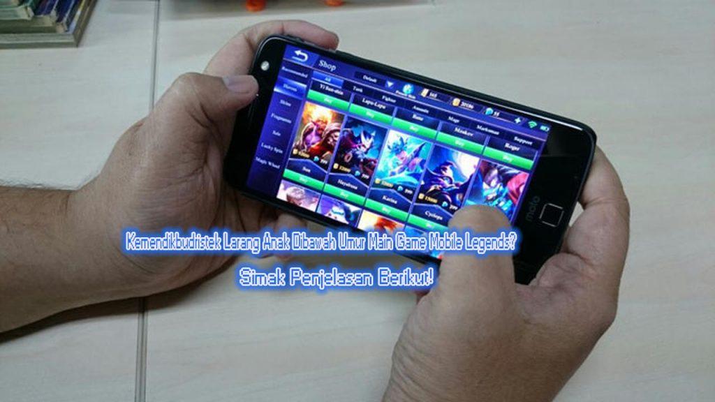 Kemendikbudristek Larang Anak Dibawah Umur Main Game Mobile Legends. Simak Penjelasan Berikut!
