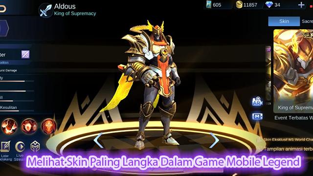 Melihat Skin Paling Langka Dalam Game Mobile Legend