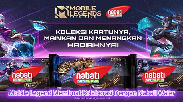 Mobile Legend Membuat Kolaborasi Dengan Nabati Wafer