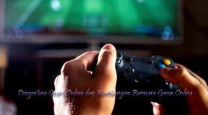 Pengertian Game Online dan Keuntungan Bermain Game Online