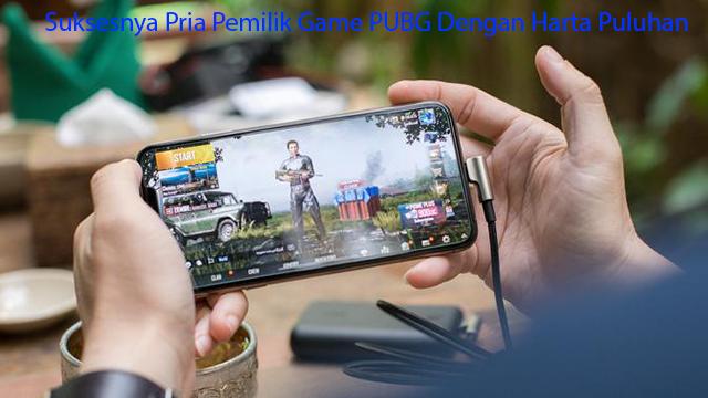 Suksesnya Pria Pemilik Game PUBG Dengan Harta Puluhan Triliun